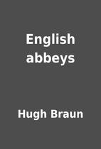 English abbeys by Hugh Braun