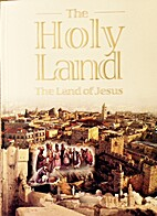 The Holy Land: The Land of Jesus by Hanan…