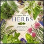 The Complete Book of Herbs: A Practical…