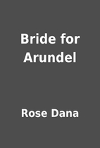 Bride for Arundel by Rose Dana