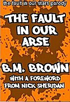 The Fault In Our Arse: A The Fault In Our…