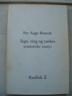 Tegn, ting & tanker : semiotiske essays by…