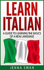 Learn Italian: A Guide to Learning the…