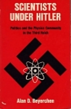 Scientists Under Hitler: Politics and the…
