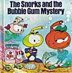 The Snorks and the bubble gum mystery by…