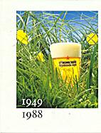 Heineken 1949 - 1988 by J. van der Werf