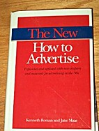 The New How to Advertise by Kenneth Roman