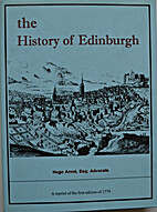 The history of Edinburgh by Hugo Arnot