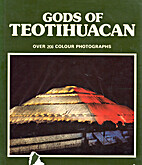 Gods of Teotihuacan by Mauricio Wiesenthal