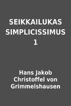 SEIKKAILUKAS SIMPLICISSIMUS 1 by Hans Jakob…