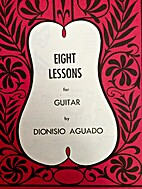 Eight Lessons for Guitar by Dionisio Aguado