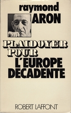 In Defense of Decadent Europe by Raymond…