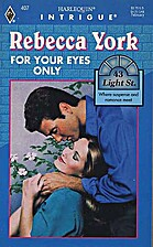 For Your Eyes Only by Rebecca York