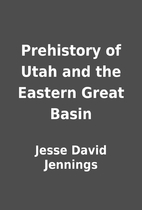 Prehistory of Utah and the Eastern Great…