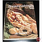Breadmaking by Jill Graham