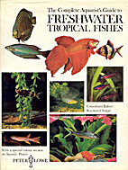 The complete aquarist's guide to freshwater…