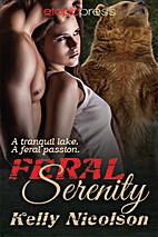 Feral Serenity by Kelly Nicolson