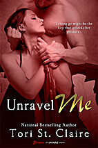 Unravel Me (Entangled Brazen) by Tori St.…
