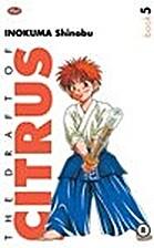 The Draft of Citrus vol. 05 by Shinobu…