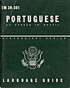 Portuguese as Spoken in Brazil: A Guide to…