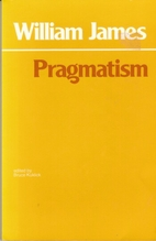 Pragmatism, A New Name for Some Old Ways of…