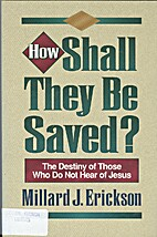 How Shall They Be Saved?: The Destiny of…