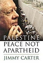 Palestine: Peace Not Apartheid by Jimmy…
