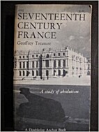 Seventeenth Century France by G. R. R.…