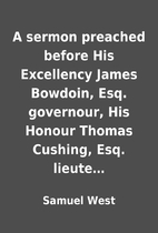 A sermon preached before His Excellency…