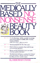 The Medically Based No-Nonsense Beauty Book…