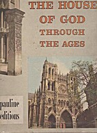 The House of God Through the Ages: Vol. 1…