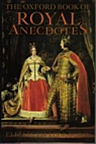 The Oxford Book of Royal Anecdotes by…