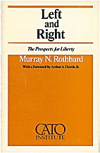 Left & Right: The Prospects for Liberty by…