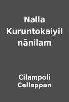 Nalla Kuruntokaiyil nānilam by Cilampoli…