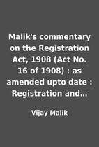 Malik's commentary on the Registration Act,…