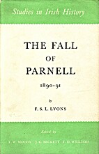 The Fall of Parnell by F. S. L. Lyons