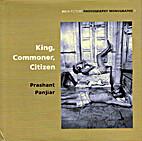 King, commoner, citizen by Prashant Panjiar