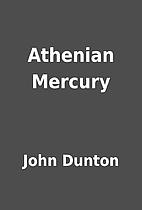 Athenian Mercury by John Dunton