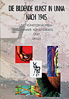 Die bildende Kunst in Unna nach 1945. Die…