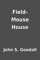 Field-Mouse House by John S. Goodall