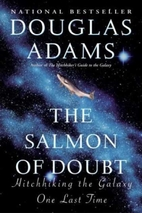 The Salmon of Doubt: Hitchhiking the Galaxy…