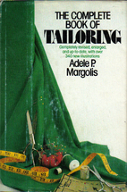 The complete book of tailoring by Adele P.…