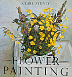 Flower painting by Clare Sydney