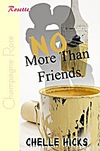 No More Than Friends by Chelle Hicks