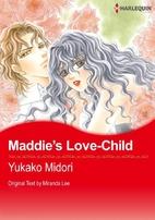 Maddie's Love-Child [Manga] by 碧 ゆかこ