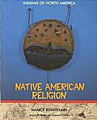 Native American religion by Nancy Bonvillain