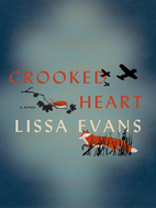 Crooked Heart: A Novel by Lissa Evans