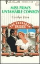 Miss Prim's Untamable Cowboy by Carolyn Zane