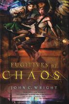 Fugitives of Chaos by John C. Wright