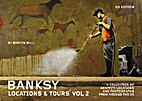 Banksy Locations & Tours Volume 2: A…
